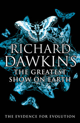 The The Greatest Show on Earth: The Evidence for Evolution by Richard Dawkins