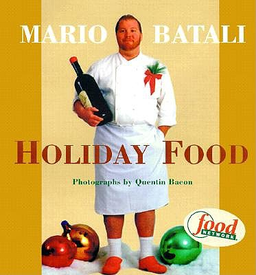 Mario Batali Holiday Food by Mario Batali