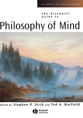 Blackwell Guide to Philosophy of Mind by Stephen P. Stich