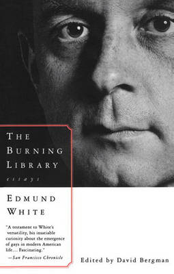 The Burning Library by Edmund White