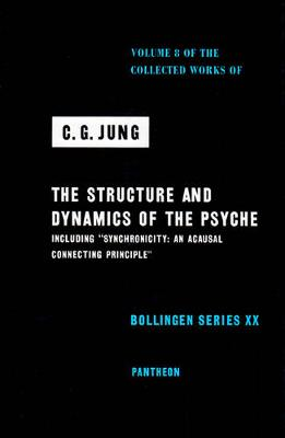 Collected Works of C.G. Jung, Volume 8: Structure & Dynamics of the Psyche by C. G. Jung