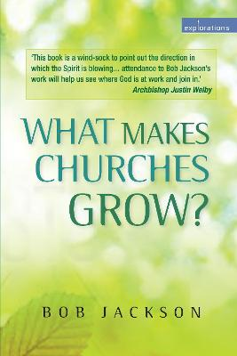 What Makes Churches Grow? by Bob Jackson