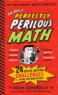 The Book of Perfectly Perilous Math by Sean Connolly