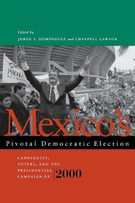 Mexico's Pivotal Democratic Election by Jorge I. Dominguez