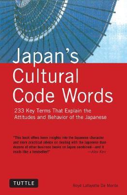 Japan's Cultural Code Words by Boye Lafayette De Mente
