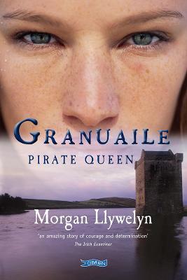 Granuaile: Pirate Queen by Morgan Llywelyn