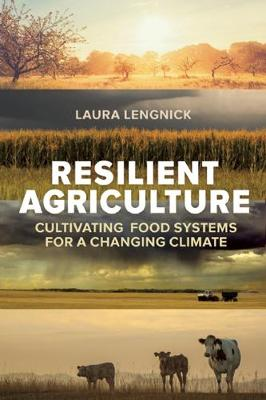 Resilient Agriculture by Laura Lengnick