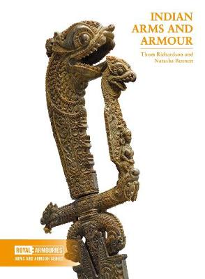 Indian Arms and Armour by Thom Richardson