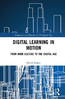 Digital Learning in Motion: From Book Culture to the Digital Age book