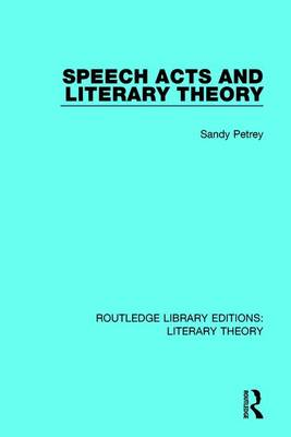 Speech Acts and Literary Theory book
