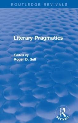 Literary Pragmatics by Roger D Sell