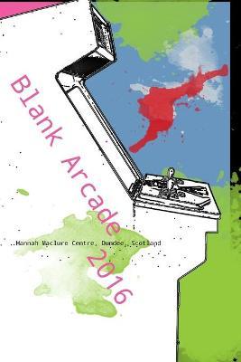 Blank Arcade 2016 by Lindsay Grace