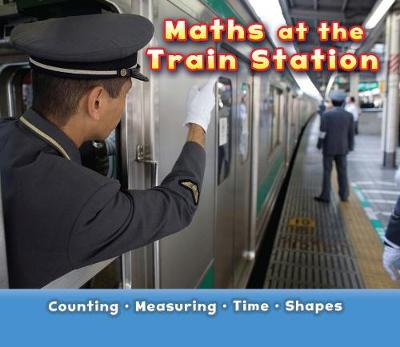 Maths at the Train Station by Tracey Steffora