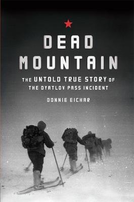 Dead Mountain by Donnie Eichar