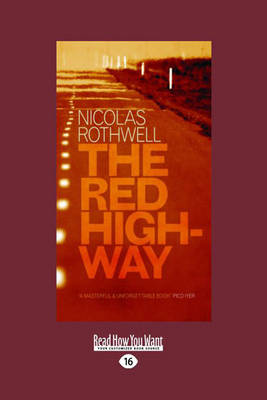 The The Red Highway by Nicolas Rothwell