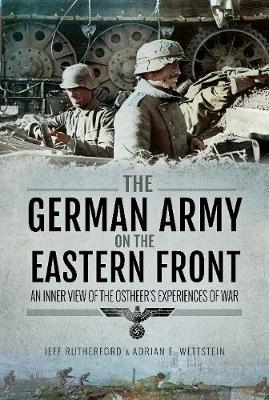 The German Army on the Eastern Front by Jeff Rutherford