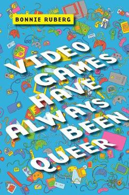 Video Games Have Always Been Queer book