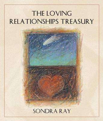 Loving Relationships Treasury by Sondra Ray