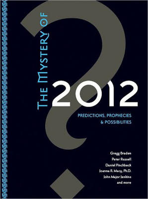 The Mystery of 2012 by Sounds True