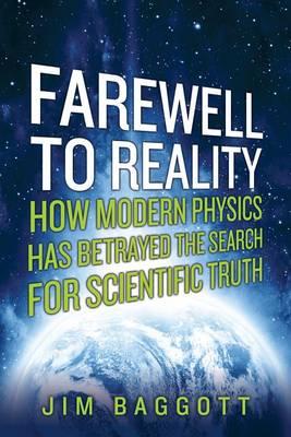 Farewell to Reality by Jim Baggott