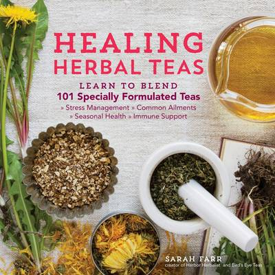 Healing Herbal Teas by Sarah Farr