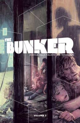 The Bunker Volume 3 by Joshua Hale Fialkov