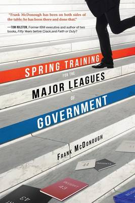 Spring Training for the Major Leagues of Government by Senior Lecturer in History Frank McDonough