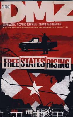 DMZ Free States Rising Free States Rising v. 11 by Brian Wood