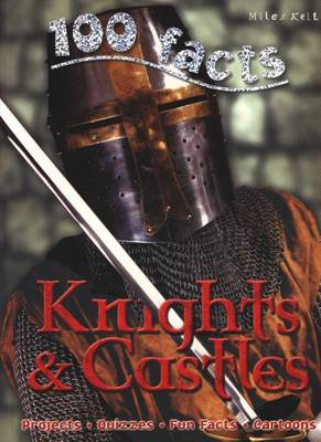 100 Facts - Knights & Castles by Walker Jane