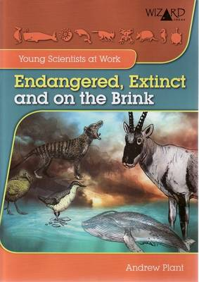 Endangered, Extinct and on the Brink by Andrew Plant