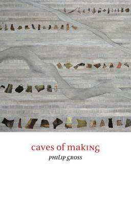 Caves of Making by Philip Gross