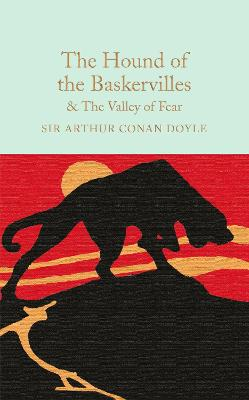 The Hound of the Baskervilles & The Valley of Fear by Arthur Conan Doyle