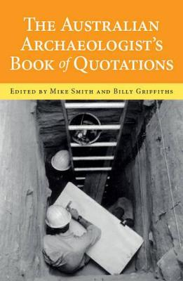 Australian Archaeologists Book of Quotations by Mike Smith