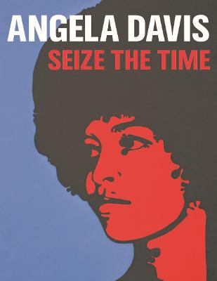 Angela Davis: Seize the Time book