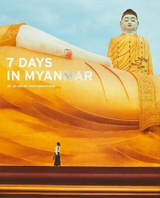 7 Days in Myanmar by Denis D. Gray