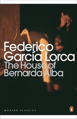 The House of Bernarda Alba and Other Plays book