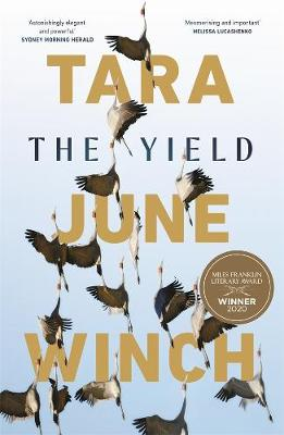 The Yield: Winner of the 2020 Miles Franklin Award by Tara June Winch