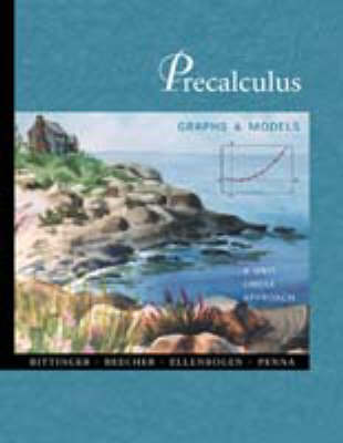 Precalculus: Graphs and Models: Unit Circle Approach book