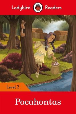 Pocahontas - Ladybird Readers Level 2 by Ladybird