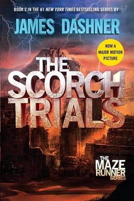 Scorch Trials (Maze Runner, Book Two) by James Dashner