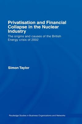 Privatisation and Financial Collapse in the Nuclear Industry book