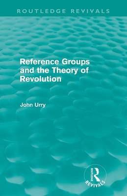 Reference Groups and the Theory of Revolution book