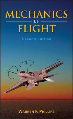 Mechanics of Flight, Second Edition by Warren F. Phillips