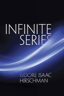 Infinite Series by Isidore Isaac Hirschman
