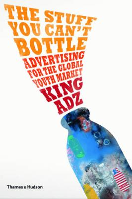 Stuff You Can't Bottle by King Adz