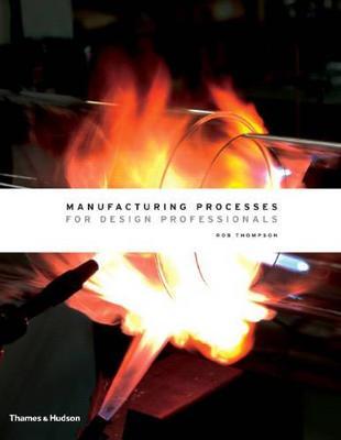 Manufacturing Processes for Design Professionals book