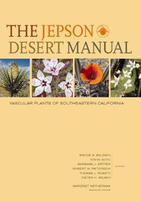 The Jepson Desert Manual by Bruce G. Baldwin