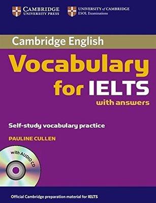 Cambridge Vocabulary for IELTS Book with Answers and Audio CD by Pauline Cullen