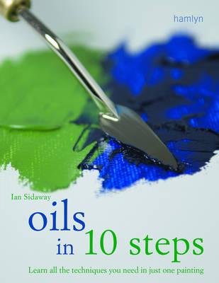 Oils in 10 Steps by Ian Sidaway