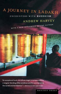 A Journey in Ladakh by Andrew Harvey
